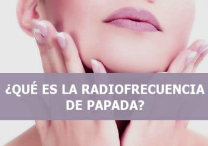 RADIOFRECUENCIA DE PAPADA