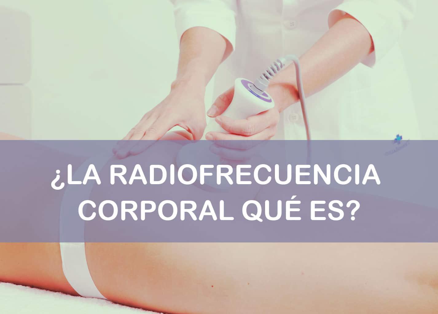 Qué es la radiofrecuencia corporal
