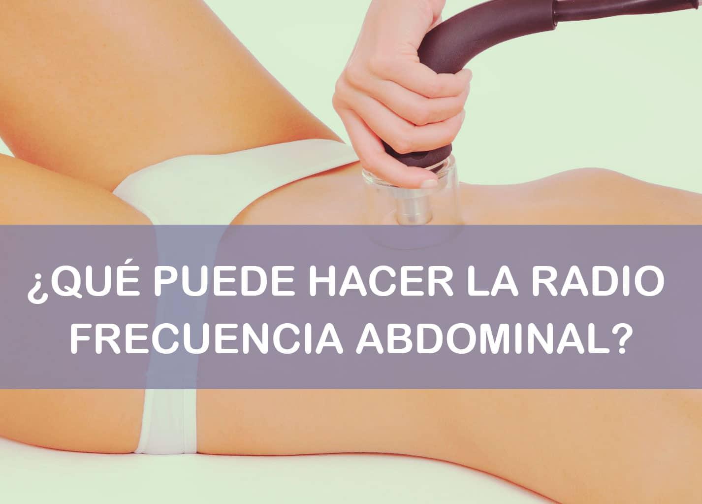 Qué hace la radiofrecuencia abdominal