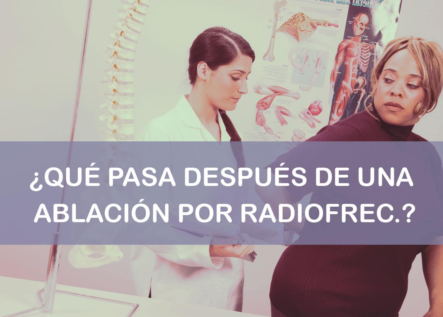 Qué pasa después de una ablación por radiofrecuencia