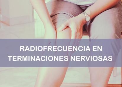 Radiofrecuencia en articulaciones de terminaciones nerviosas
