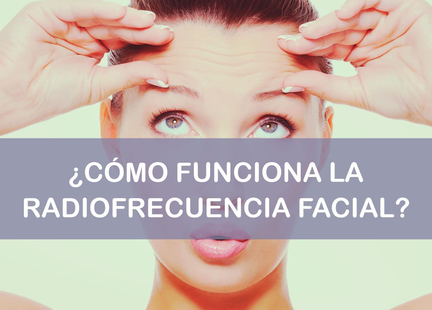 cómo funciona la radiofrecuencia facial
